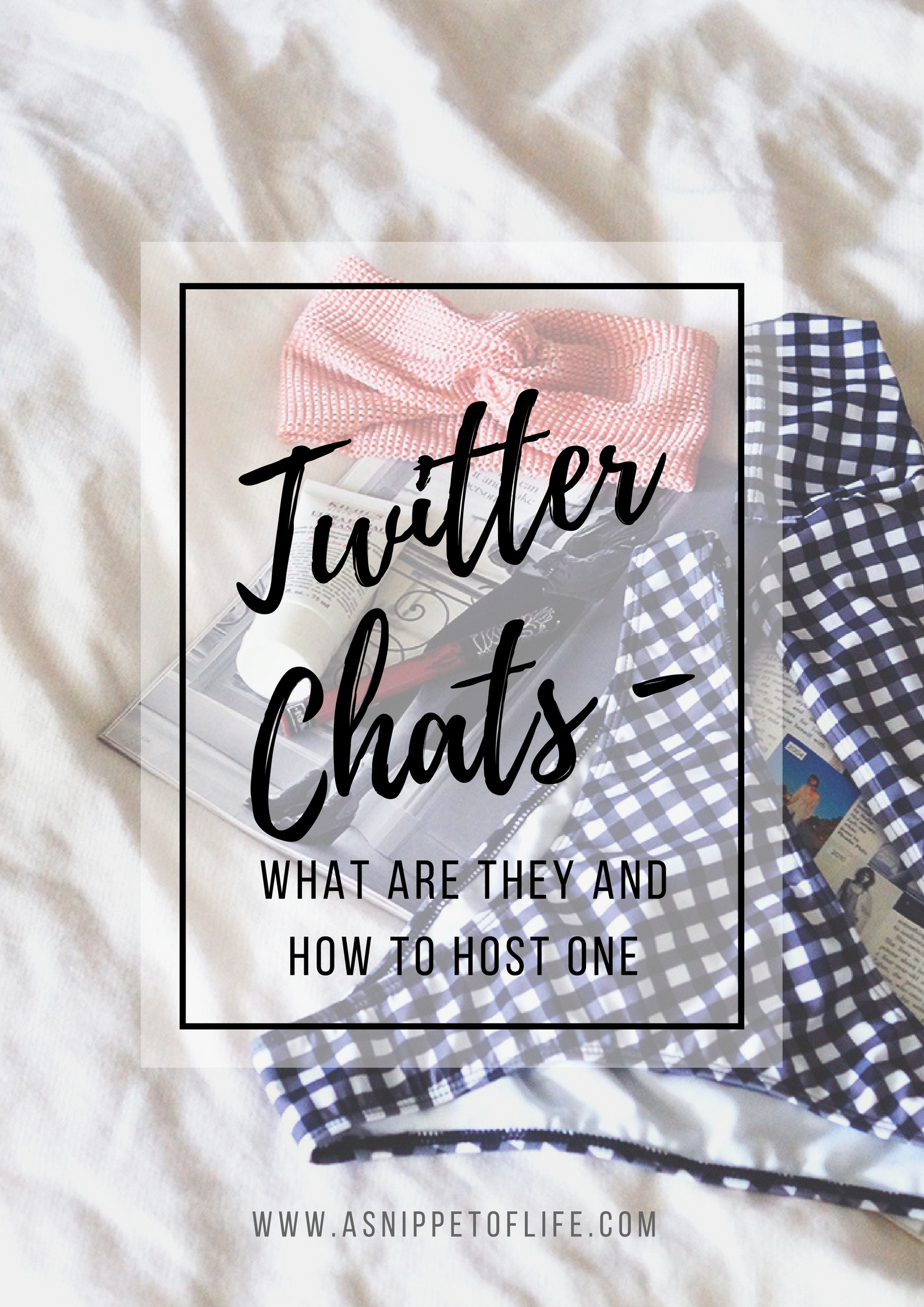 Twitter Chats - what are they and how to host one